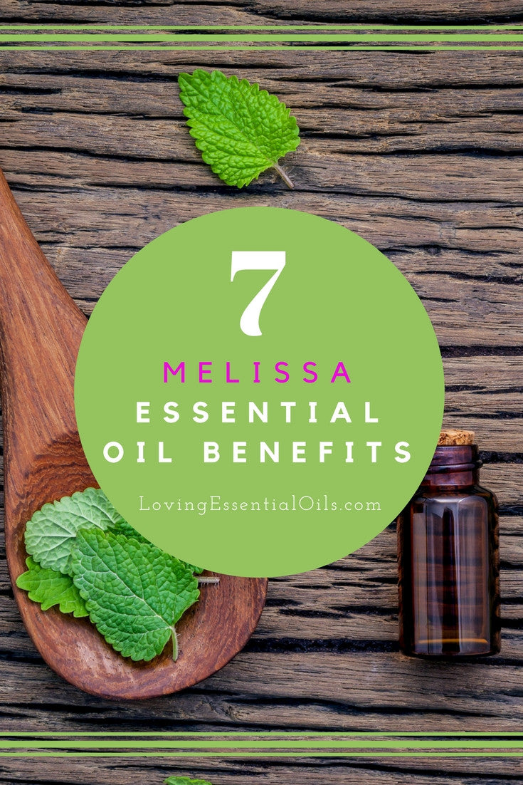 Discover 7 Melissa Essential Oil Benefits & Uses