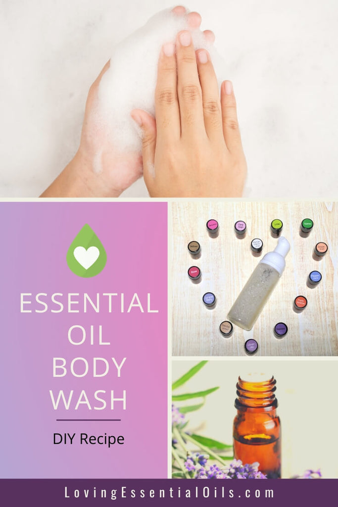 10 Natural Essential Oil Foaming Body Wash Recipes You Will Love by Loving Essential Oils