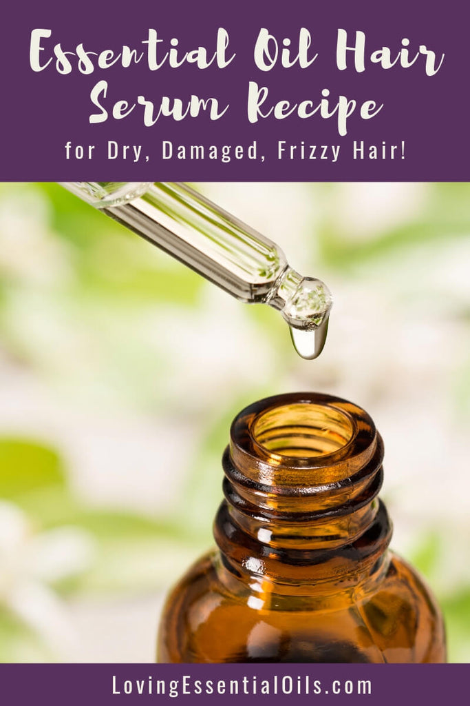 Essential Oil Hair Serum - For Dry, Damaged or Frizzy Hair by Loving Essential Oils
