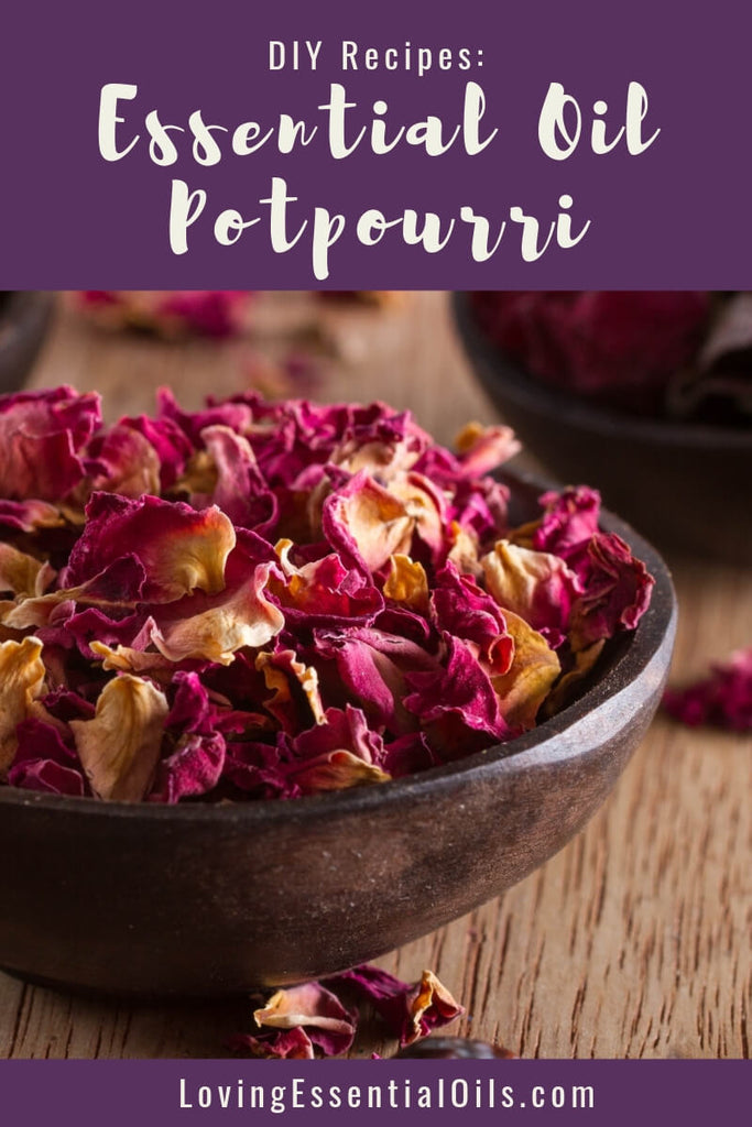Essential Oil Potpourri with Rose Petals DIY Recipe by Loving Essential Oils | Learn how to make this simple yet beautiful DIY recipe to fill you home with a wonderful and natural fragrance
