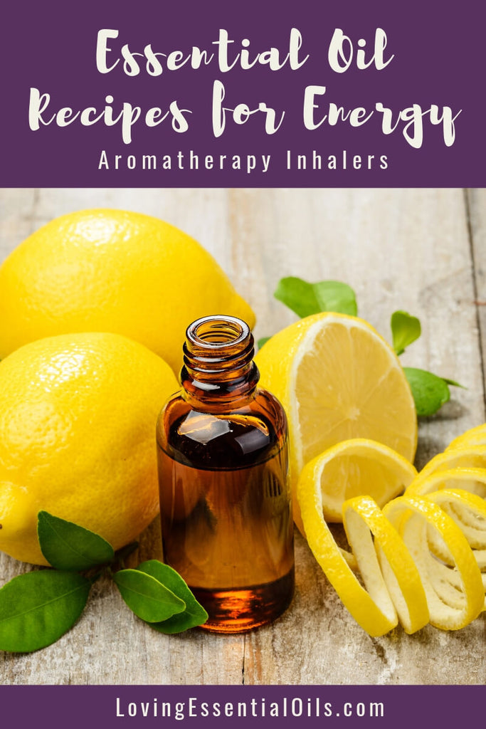 7 Essential Oil Recipes for Energy - Aromatherapy Inhalers by Loving Essential Oils