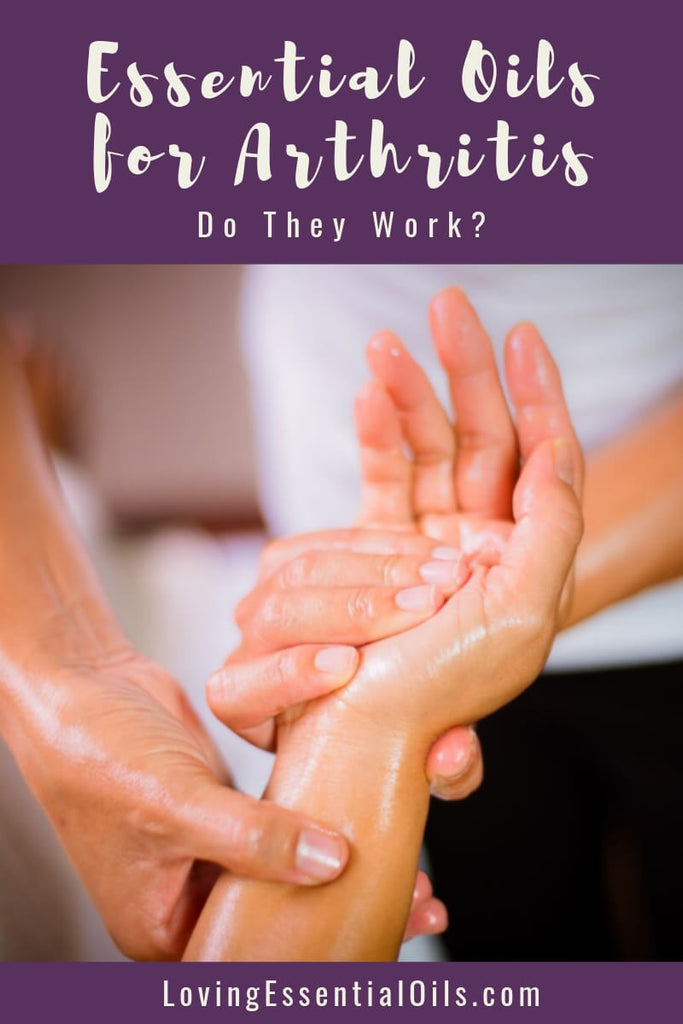 Using Essential Oils for Arthritis: Do They Work? by Loving Essential Oils