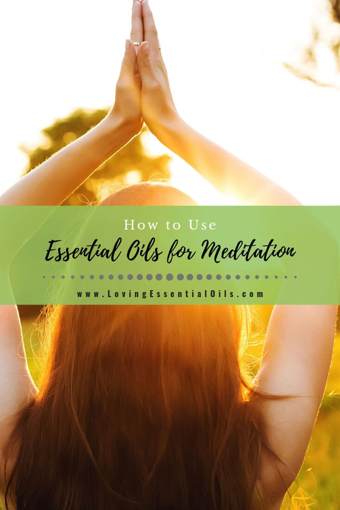 How to Use Essential Oils for Meditation by Loving Essential Oils
