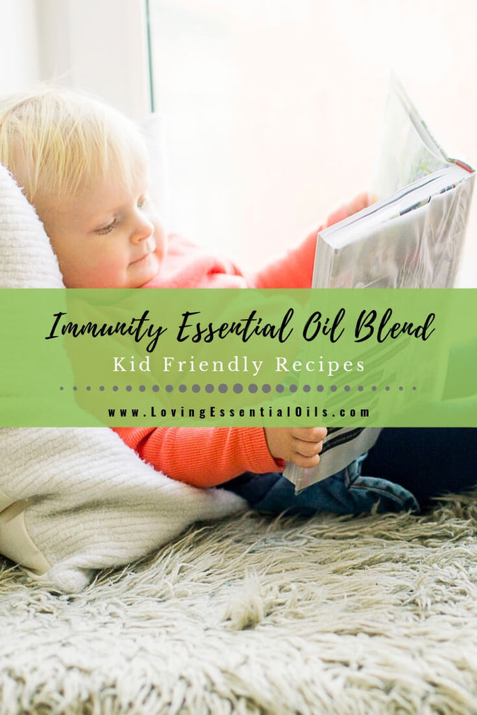 Immunity Essential Oil Blend - Kid Friendly Recipes by Loving Essential Oils