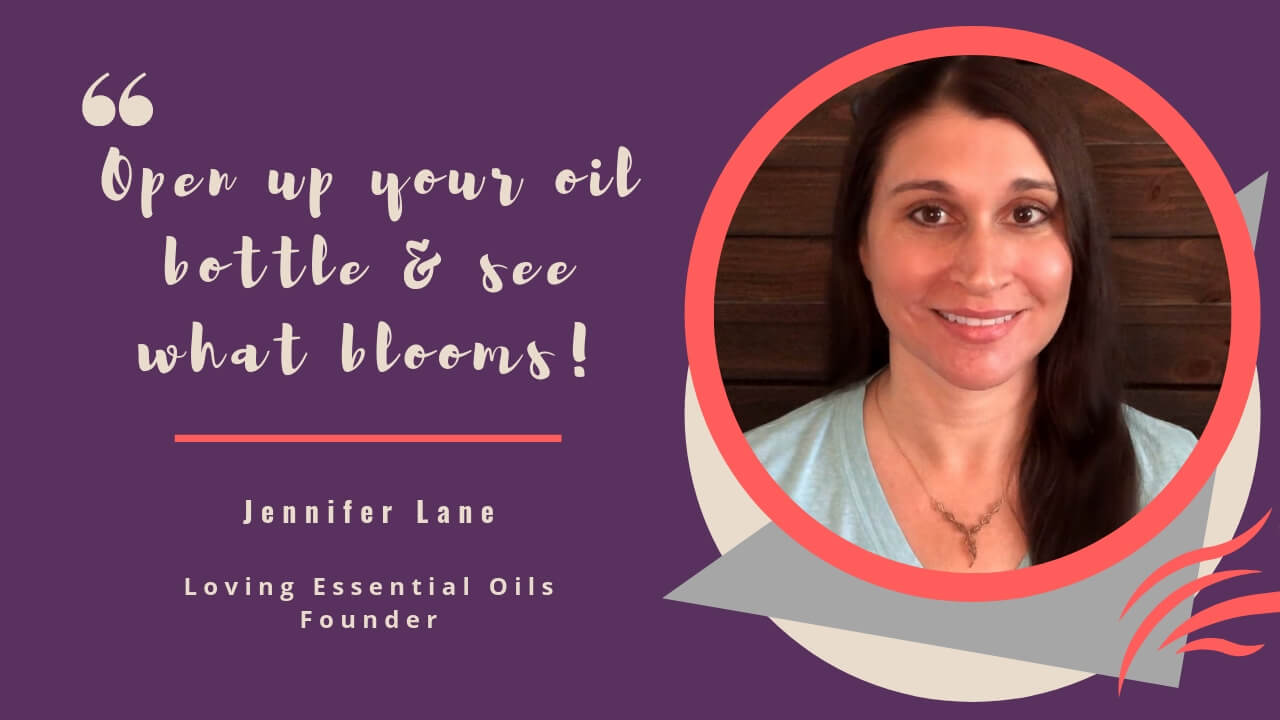 Jennifer Lane - Loving Essential Oils Founder