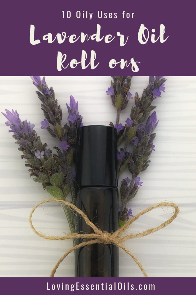 10 Oily Use for a Lavender Roll On by Loving Essential Oils