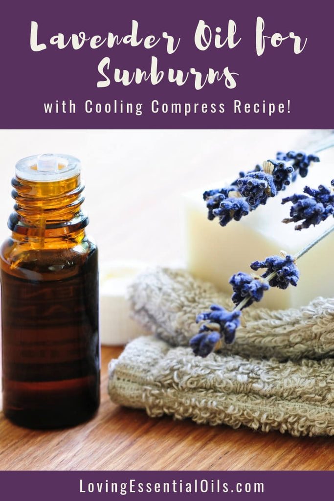 Lavender Oil for Sunburn with Cooling Compress Recipe by Loving Essential Oils