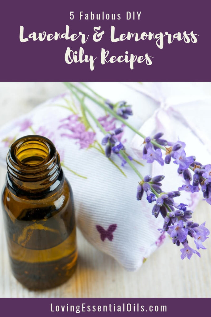 Lavender and Lemongrass Aromatherapy Recipes by Loving Essential Oils