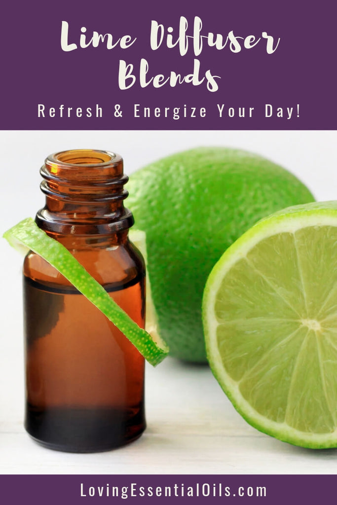 Lime Diffuser Blends - Refresh & Energize Your Day! by Loving Essential Oils