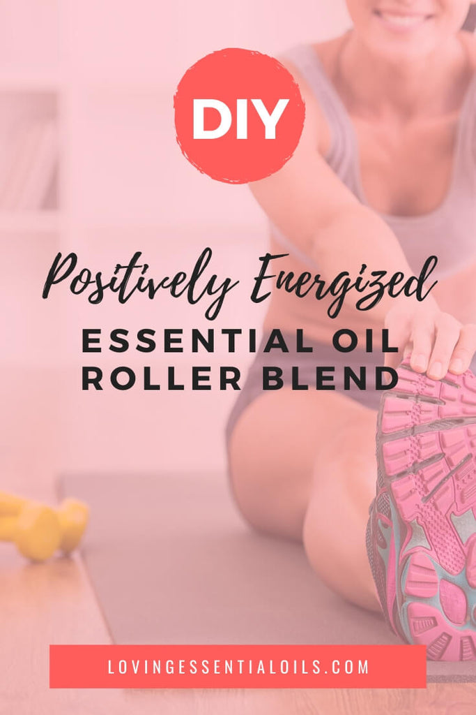 Positively Energized Essential Oil Roller Blend Recipe for the New Year