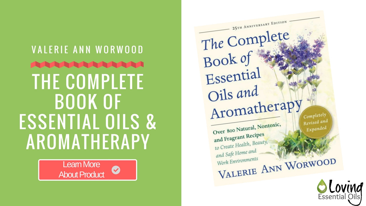 The Complete Book Of Essential Oils and Aromatherapy by Valerie Ann Wormwood