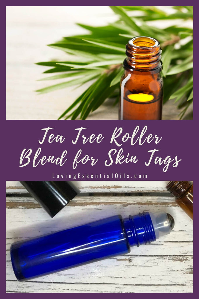 Tea Tree Essential Oil Roller Blend for Skin Tags by Loving Essential Oils