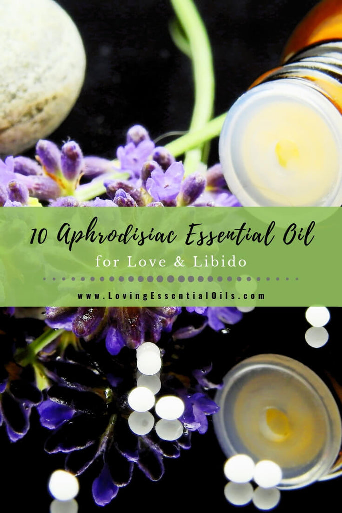 Top 10 Aphrodisiac Essential Oil for Love & Libido by Loving Essential Oils