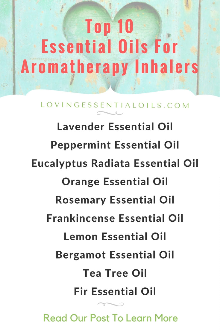 Top 10  Essential Oils For  Aromatherapy Inhalers