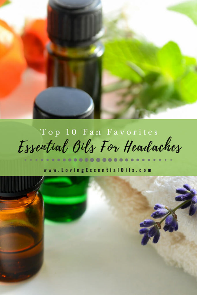 How To Use Essential Oils For Headaches - Loving Essential Oils