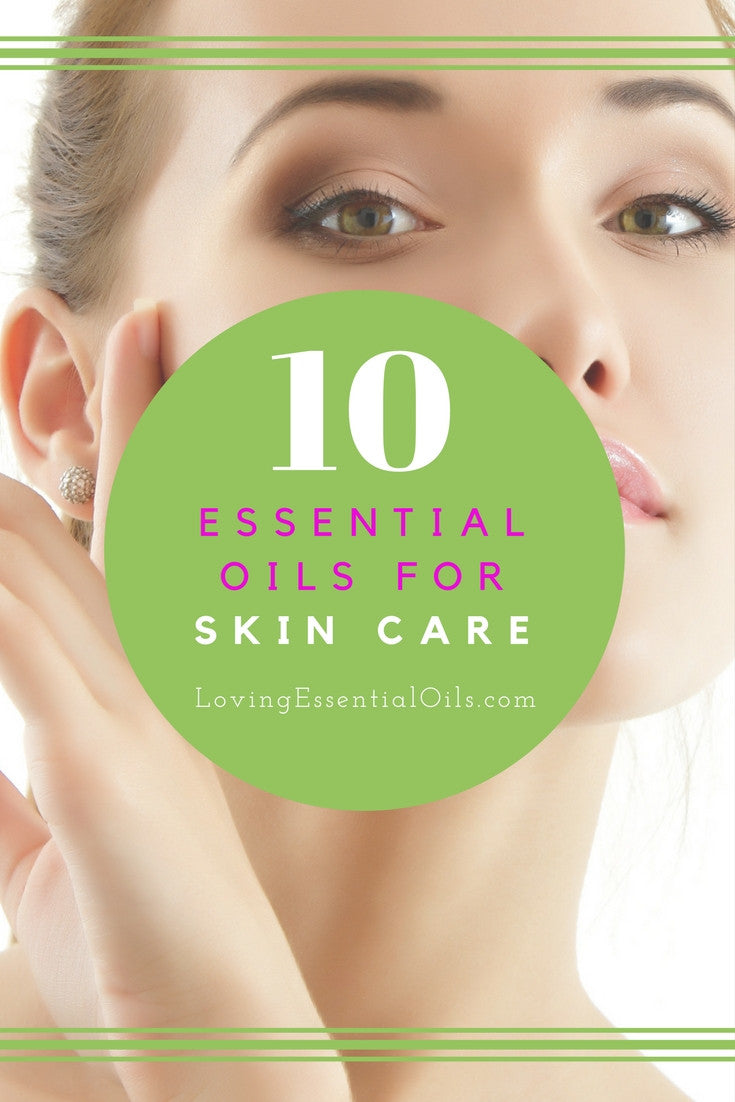 Top 10 Essential Oils For Skin Care