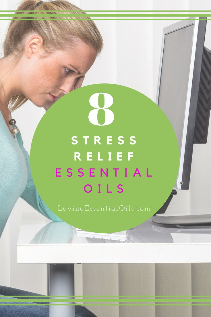Top 8 Stress Relief Essential Oils