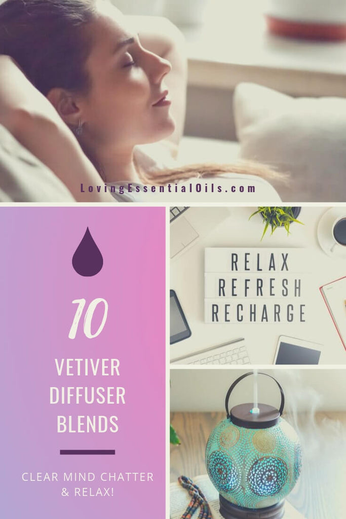 Vetiver Essential Oil Diffuser Blends - Clear Mind Chatter & Relax! by Loving Essential Oils