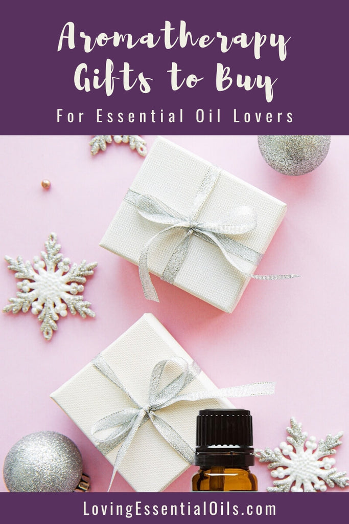 Aromatherapy Gifts to Buy for Essential Oil Users