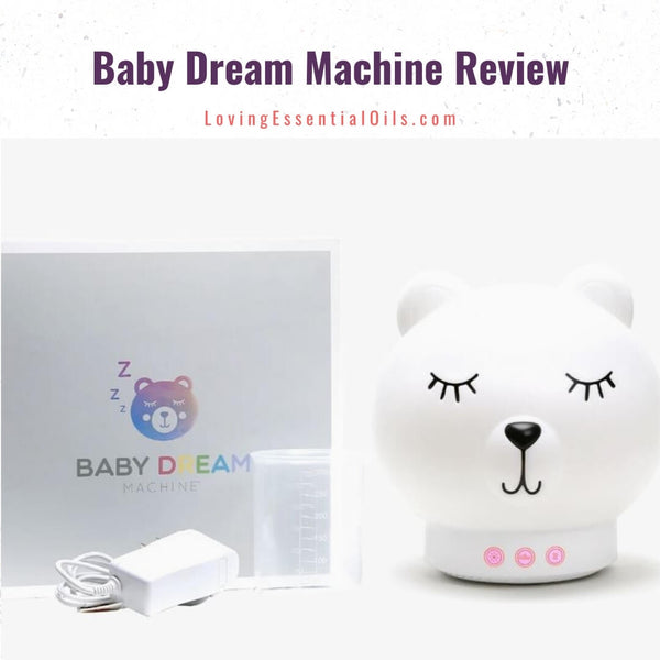 The Baby Dream Machine Aromatherapy Diffuser for Babies and Children Review by Loving Essential Oils