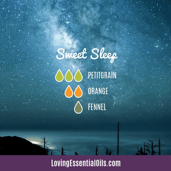 Bedtime Diffuser Recipes - Sweet Sleep by Loving Essential Oils with Petitgrain, orange , and fennel