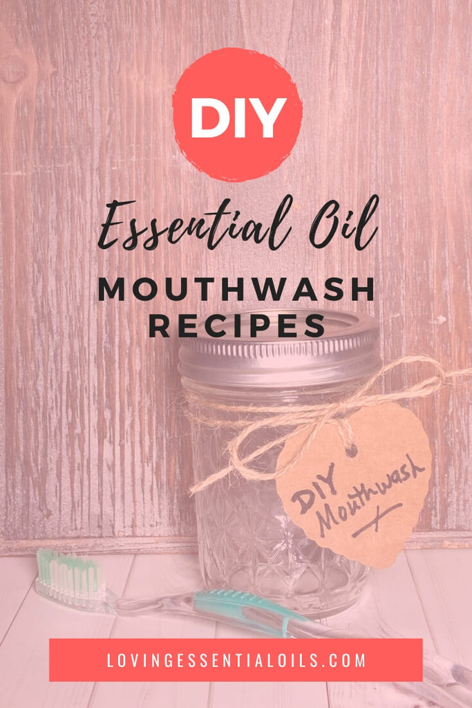 Best Essential Oils for Mouthwash with DIY Recipes to try!