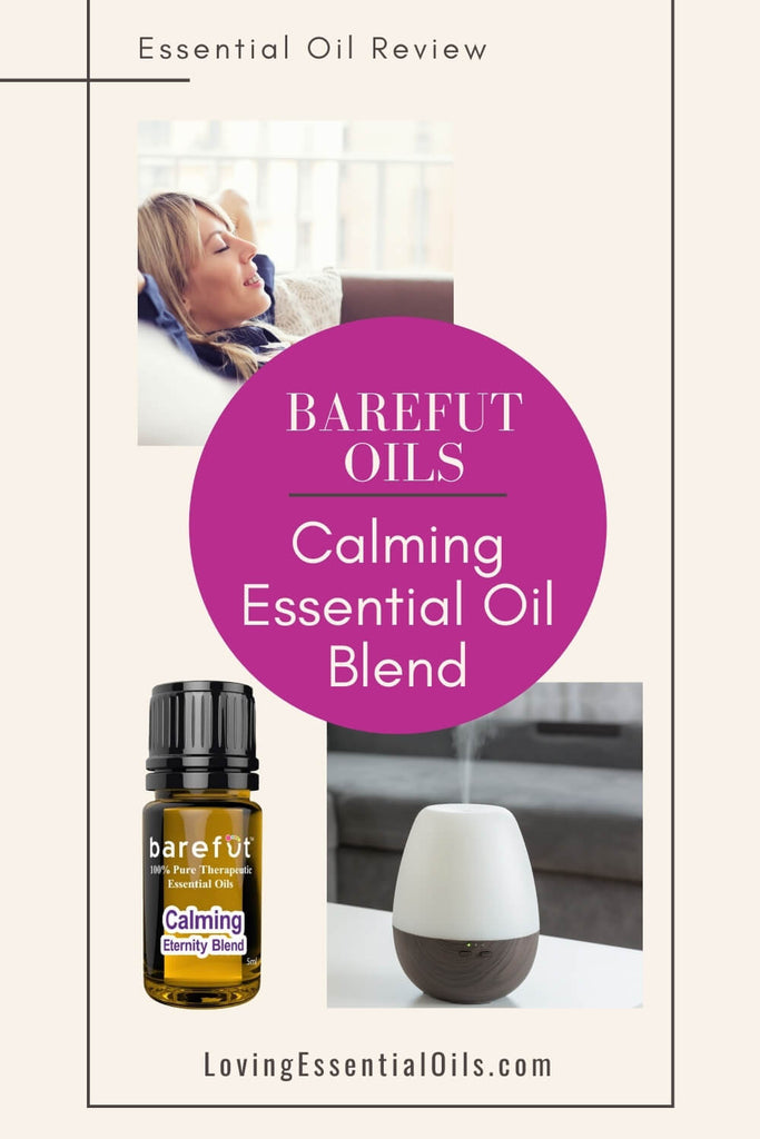 Calming Essential Oil Blend from Barefut | Find out how to use this eternity blend for peace and tranquility!