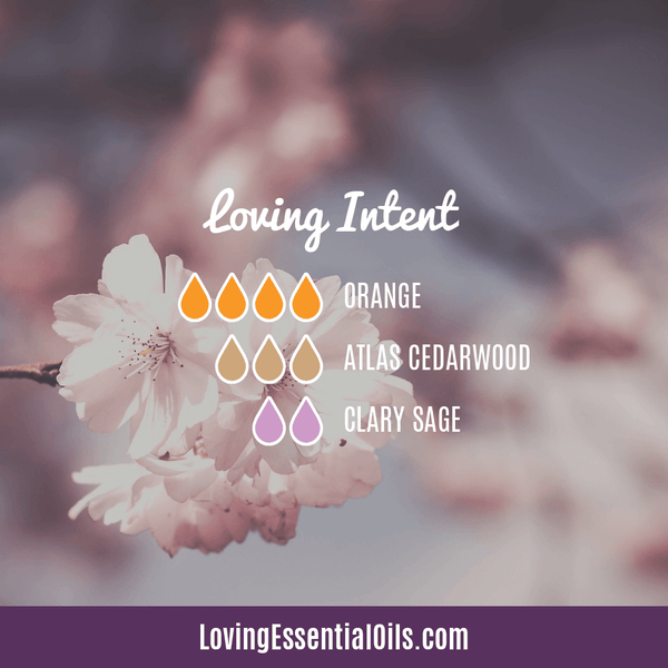 Clary Sage Diffuser Recipes - Loving Intent with orange, atlas cedarwood, and clary sage essential oil