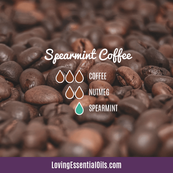 Coffee Essential Oil Uses, Benefits & Recipes - Spearmint Coffee Diffuser Blend - EO Spotlight by Loving Essential Oils