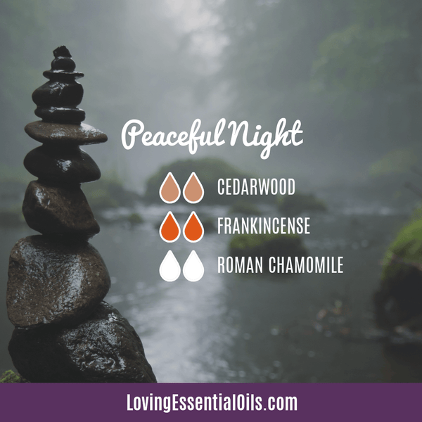 Diffuser Blends for Bedtime - Peaceful Night by Loving Essential Oils with cedarwood, frankincense and roman chamomile