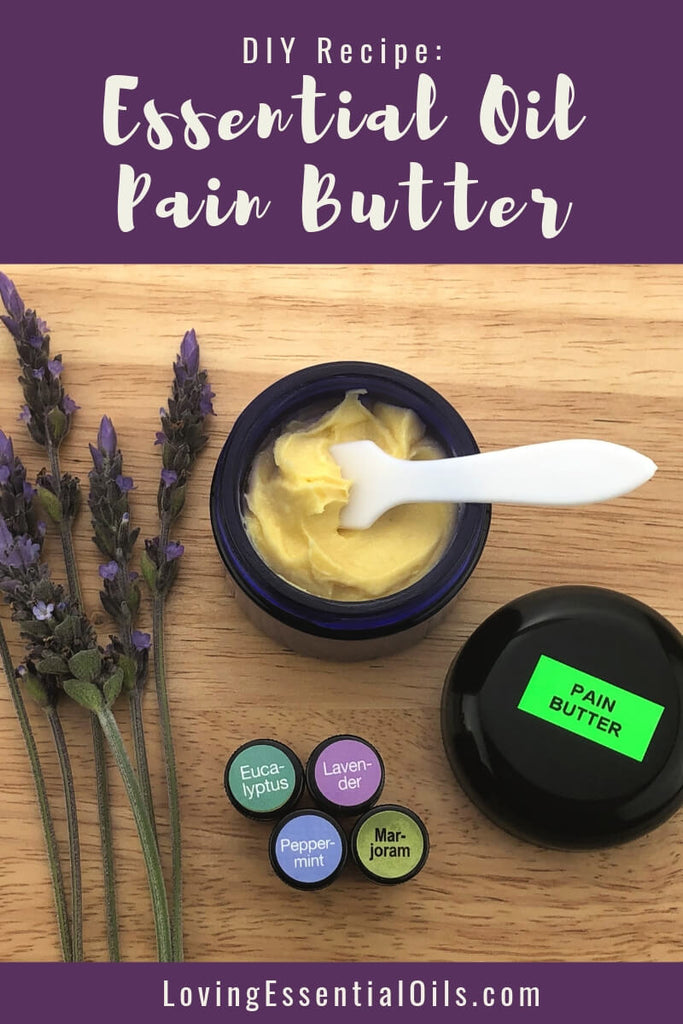 Essential Oil Blend for Pain - Pain Butter Recipe by Loving Essential Oils