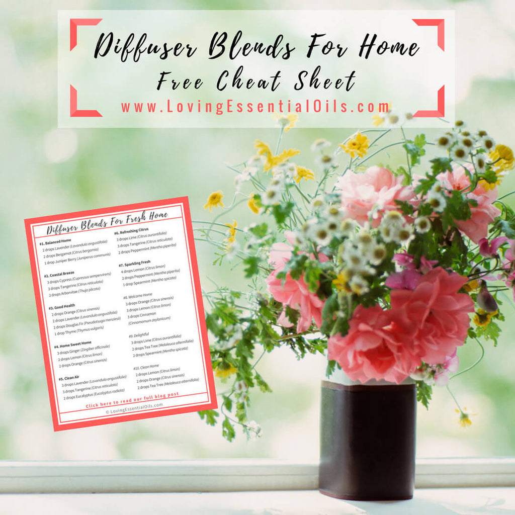 10 Essential Oil Blends For Home - Free Cheat Sheet by Loving Essential Oils