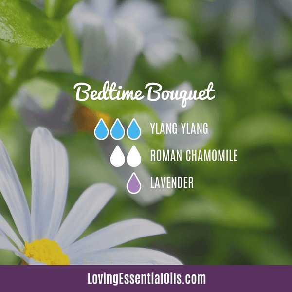 Essential Oil Blends for Sleep - Bedtime Bouquet by Loving Essential Oils with ylang ylang, roman chamomile, and lavender