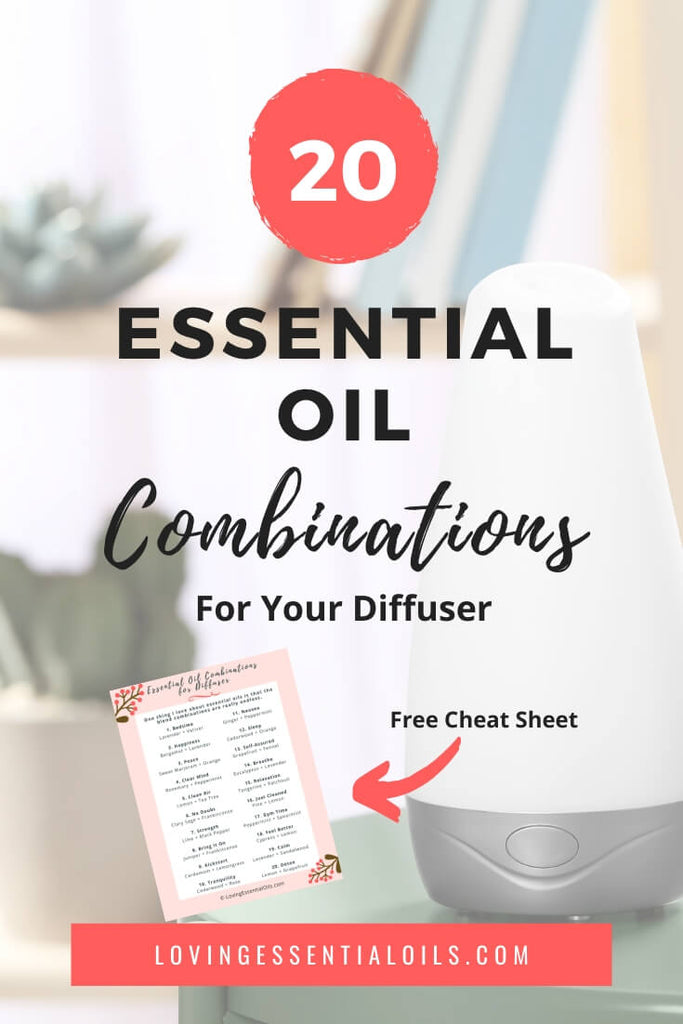 20 Simple Essential Oil Combinations For Diffuser by Loving Essential Oils | Free Printable Cheat Sheet