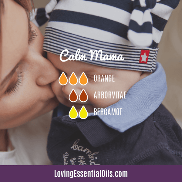 Essential Oils for Mom with Diffuser Blends by Loving Essential Oils | Calm Mama with orange, arborvitae, and bergamot