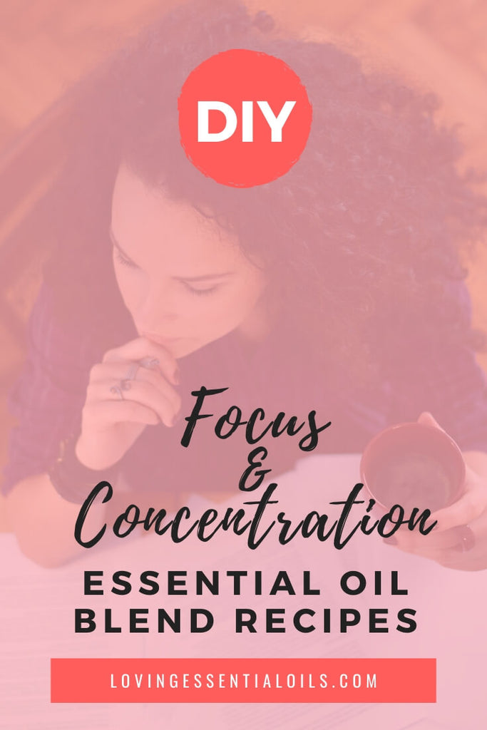 Focus Essential Oil Blends and Recipes by Loving Essential Oils
