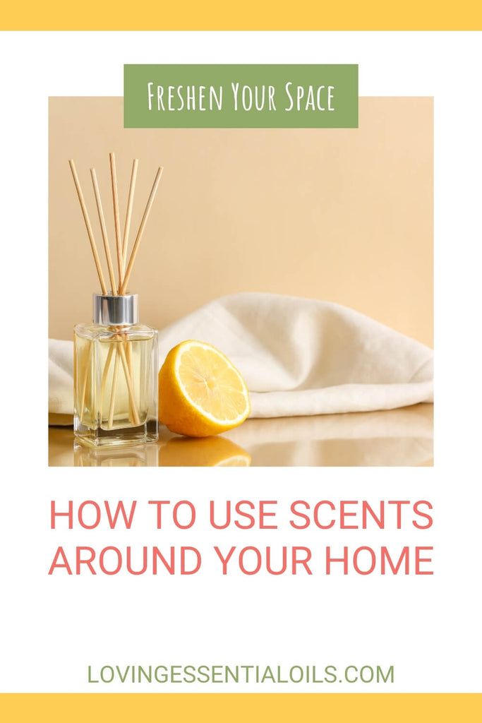 How to Freshen Your Home with Aromatherapy Scents and Essential Oils
