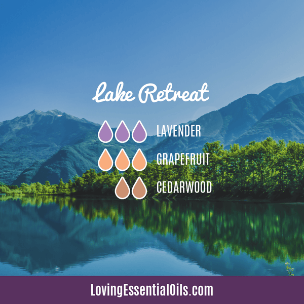 Grapefruit Essential Oil Blends - Lake Retreat Diffuser Recipe by Loving Essential Oils