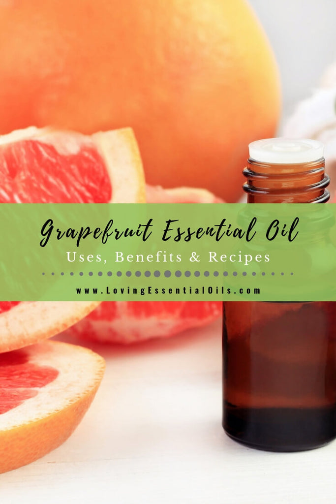 Grapefruit Essential Oil Uses, Benefits & Recipes EO Spotlight by Loving Essential Oils
