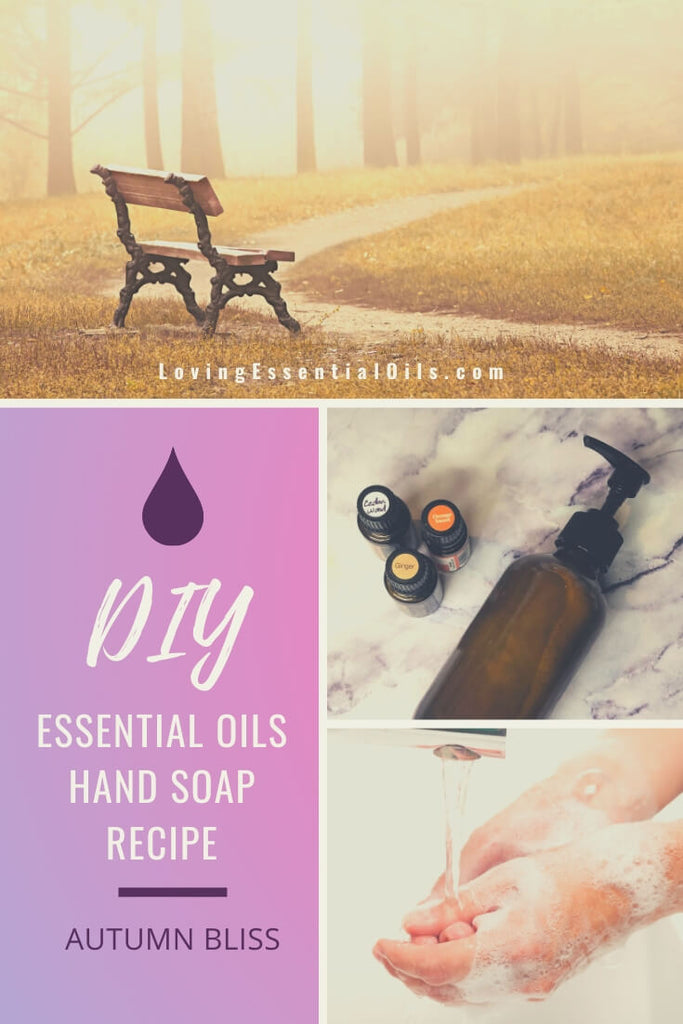 How to Make Essential Oils Hand Soap - Autumn Bliss by Loving Essential Oils