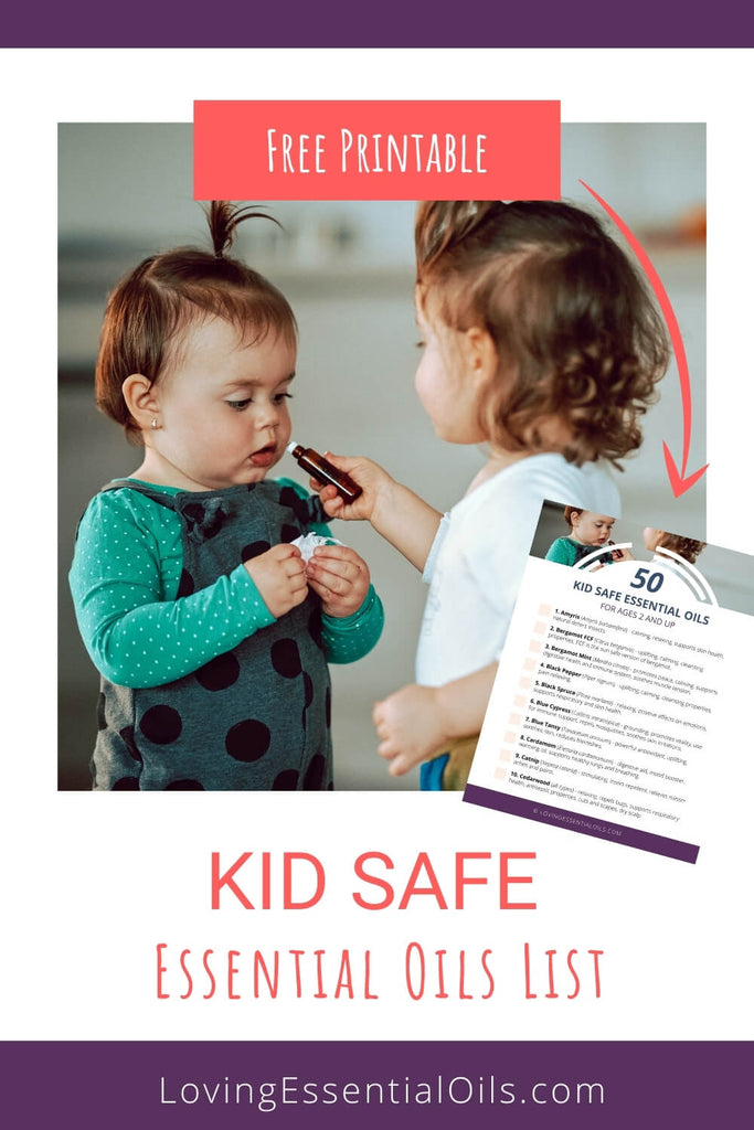 List of Kid Safe Essential Oils - Printable Guide by Loving Essential Oils