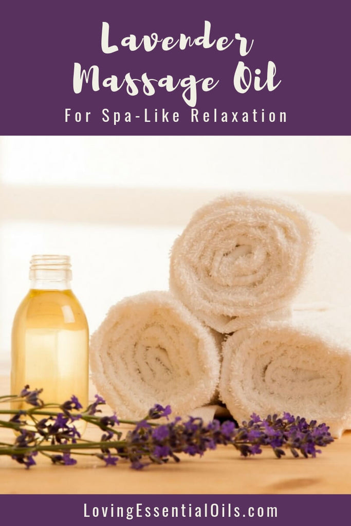DIY Massage Oil with Lavender Essential Oil - Easy Recipe by Loving Essential Oils