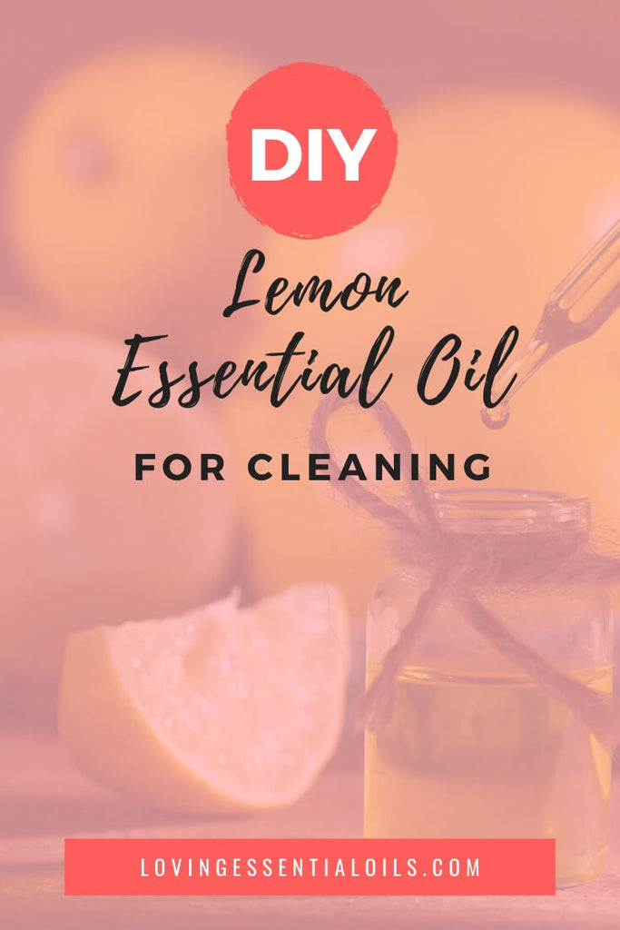 Lemon Essential Oil for Cleaning by Loving Essential Oils