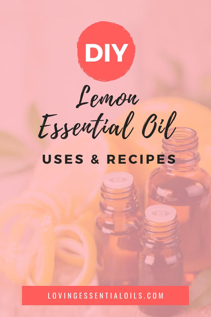 Lemon Essential Oil Guide by Loving Essential Oils