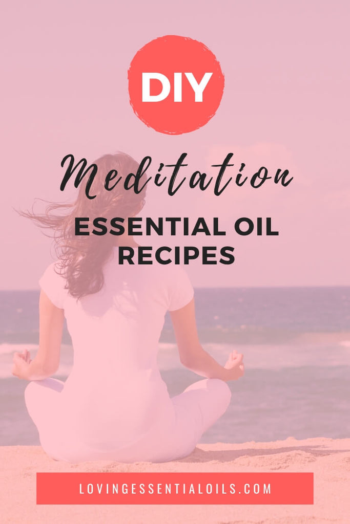 DIY Mediation Essential Oils Recipes for Stress, Focus, Sleep, & Compassion by Loving Essential Oils