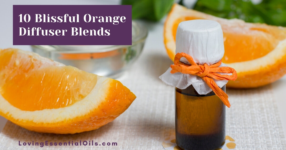Orange Essential Oil Blend Recipes for Diffuser by Loving Essential Oils