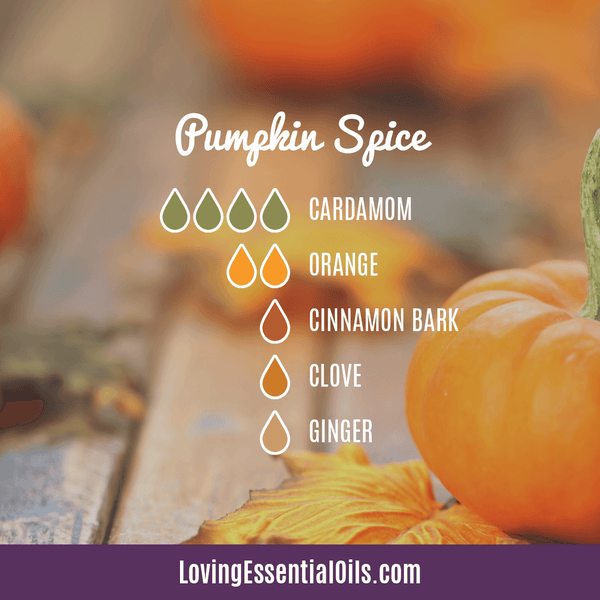 8 Pumpkin Spice Essential Oil Blends - Scent of the Season by Loving Essential Oils | Diffuser Blend with cardamom, orange, cinnamon bark, clove and ginger