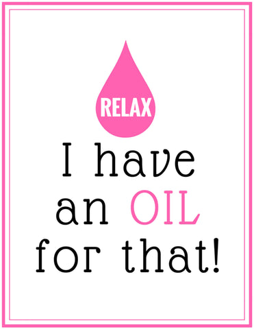 "#1 ""Relax I Have An Oil For That"" Printable Sign"