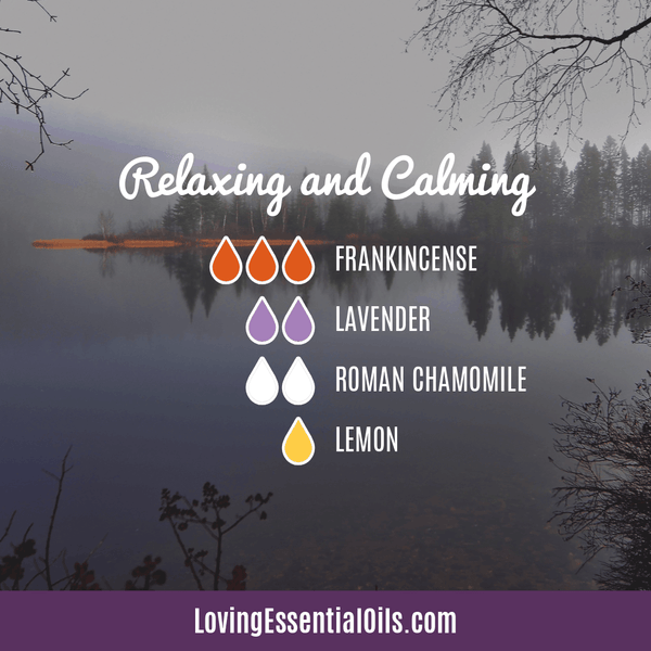 Relaxing and Calming Diffuser Blends by Loving Essential Oils