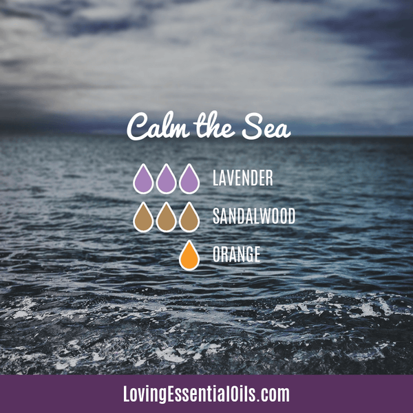 Sandalwood Diffuser Blends - Create A Peaceful Space by Loving Essential Oils | Calm the Sea with lavender, sandalwood, and orange